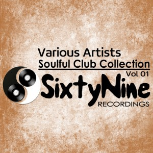 Various Artists - Soulful Club Collection, Vol. 1 [Sixtynine Recordings]