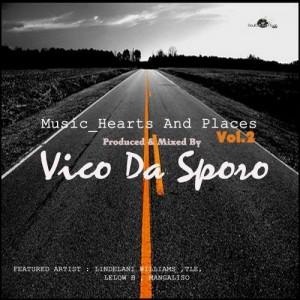 Vico Da Sporo - Music , Hearts And Places, Vol. 2 [SoulGiftedMusic]