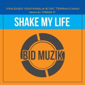 Vincenzo Ventimiglia & Nic Terracciano - Shake My Life [Bid Muzik]