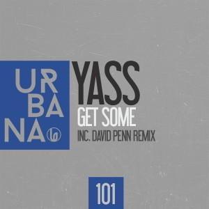 YASS - Get Some [Urbana Recordings]