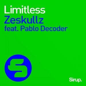 Zeskullz feat. Pablo Decoder - Limitless [Sirup Music]
