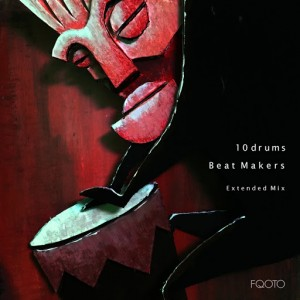 10Drums - Beat Makers (Extended Mix) [FQOTO Records]
