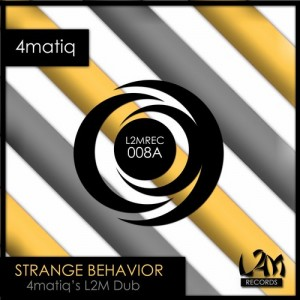 4matiq - Strange Behavior (4matiq's L2M Dub) [L2M Records]