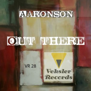 Aaronson - Out There [Veksler Records]