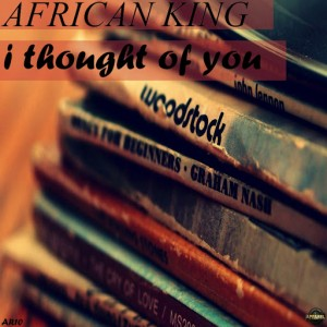 African King - I Thought Of You [Apparel Records]