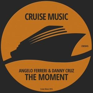 Angelo Ferreri, Danny Cruz - The Moment [Cruise Music]