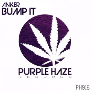 Anker - Bump It [Purple Haze Records]