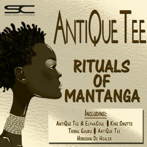 Antique Tee - Rituals Of Mantanga 2016 Remixes [Sound Chronicles Recordz]