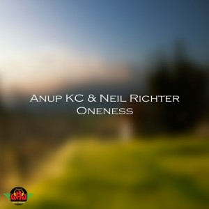 Anup KC & Neil Richter - Oneness [GAG Digital Records]
