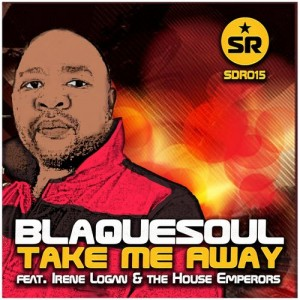 BlaqueSoul feat.. Irene Logan & The House Emperors - Take Me Away EP [Sandisco Recordings]