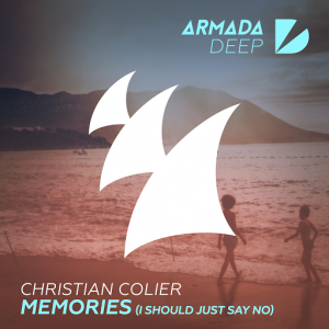 Christian Colier - Memories (I Should Just Say No) [Armada Deep]
