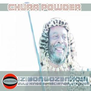 Ckura Powder - The Zulu King (Izibongo Zenkosi) [Supadjs Projects]