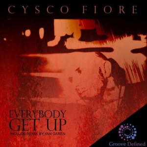 Cysco Fiore - Everybody Get Up [Groove Defined]