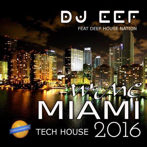 Essential music dj eef wmc miami tech house 2016 deep for Tech house songs