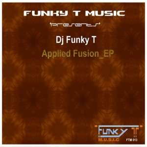 DJ Funky T - Applied Fusion_EP [Funky T Music]
