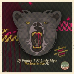 DJ Funky T feat. Lady Mya - The Beast In You, Pt. 2 [DeepStitched]