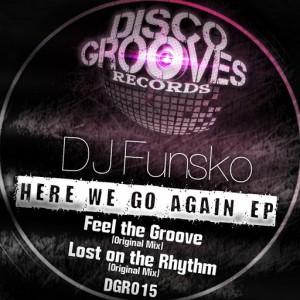 DJ Funsko - Here We Go Again EP [Disco Grooves Records]