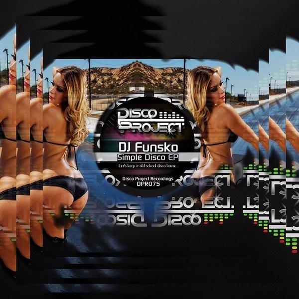 DJ Funsko - I Love Disco House E.P.