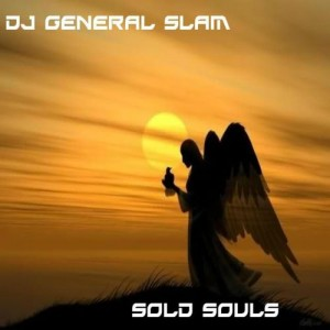 DJ General Slam - Sold Souls [Gentle Soul Recordings]