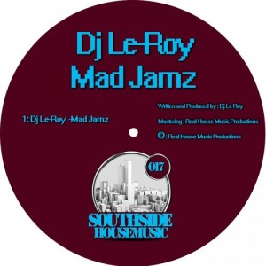 DJ Le-Roy - Mad Jamz [Southside Housemusic]