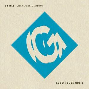 DJ Mes - Chansons D'Amour [Guesthouse]