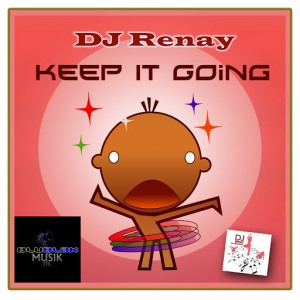 DJ Renay - Keep It Going [BluBlak Musik]