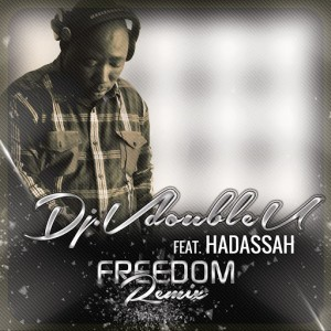 DJ VdoubleU feat. Hadassah - Freedom (feat. Hadassah) [Remix] [Ayoba Entertainment]