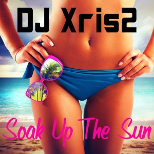 DJ Xris2 - Soak up the Sun [516 Music]