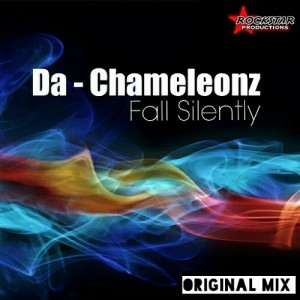 Da Chameleonz - Fall Silently [Rockstar Productions]