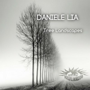 Daniele Lia - Tree Landscapes [Soulful Horizons Music]