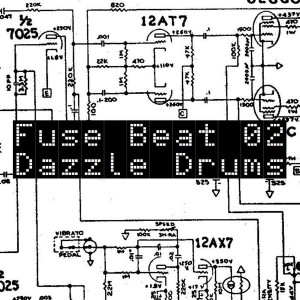 Dazzle Drums - Fuse Beat 02 [Green Parrot Recording]
