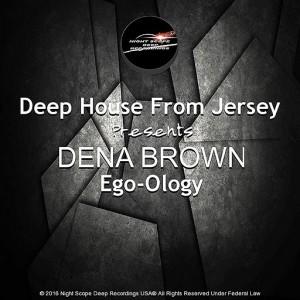 Dena Brown - Ego-Ology [Night Scope Deep Recordings]