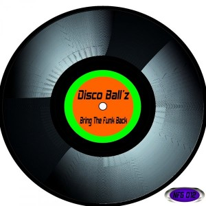Disco Ball'z - Bring The Funk Back [Not Fashion Group]