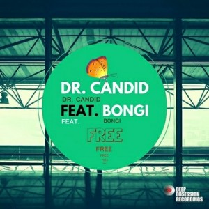 Dr. Candid Feat. Bongi - Free [Deep Obsession Recordings]