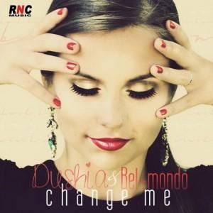 Dushia & Bel-Mondo - Change Me [Angry Records]