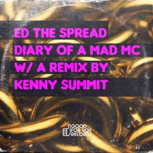 Ed The Spread - Diary Of A Mad MC [Good For You Records]