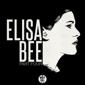 Elisa Bee - Part Four [Booty Call Records]