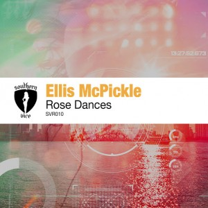 Ellis McPickle - Rose Dances [Southern Vice Recordings]