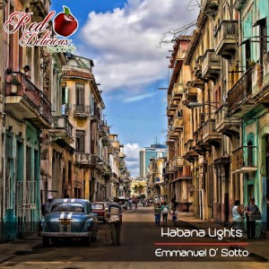 Emmanuel D' Sotto - Habana Lights [Red Delicious Records]
