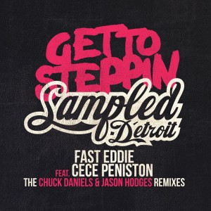 Fast Eddie feat. CeCe Peniston - Get To Steppin The Remixes [Sampled Recordings]