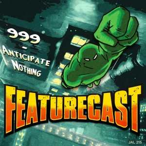 Featurecast - 999 - Anticipate Nothing [Jalapeno]