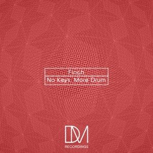 Finch - No Keys, More Drum [DM.Recordings]