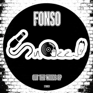 Fonso - Out The Woods EP [Snazzy Traxx]