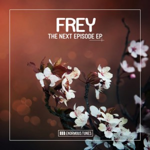 Frey - Next EPisode EP [Enormous Tunes]