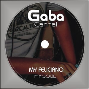 Gaba Cannal - My Feliciano , My Soul [Gaba Cannal Music]