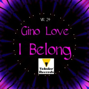 Gino Love - I Belong [Veksler Records]