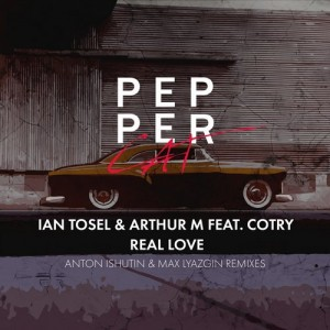 Ian Tosel, Arthur M, Cotry - Real Love [Pepper Cat]