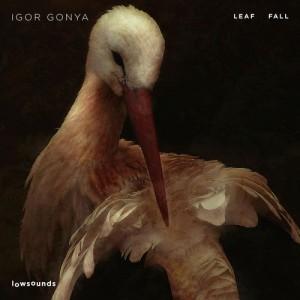Igor Gonya - Leaf Fall [Lowsounds]