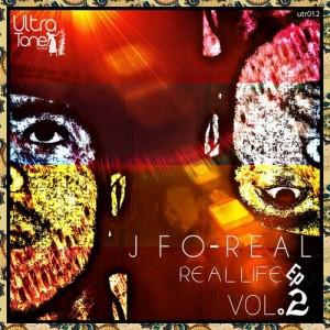 J Fo-Real - Real Life EP, Vol. 2 [Ultra Tone Records]