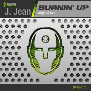 J.Jean - Burnin' Up [Bass Machine]